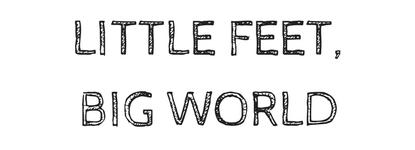 Little Feet, Big World